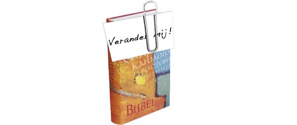 bijbel Verander mij
