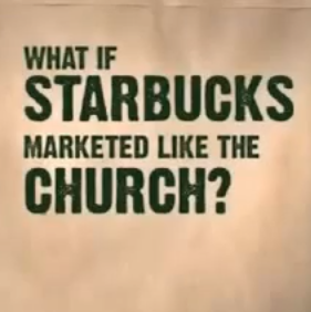 what if starbucks marketed like the church