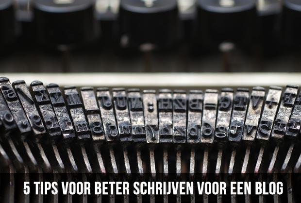 5 tips voor beter schrijven voor een blog