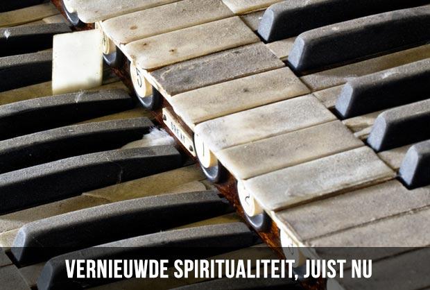 Vernieuwde spiritualiteit, juist nu