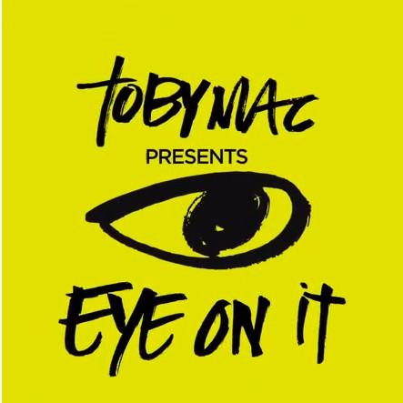 TobyMac - Eye On It (Lyrics)