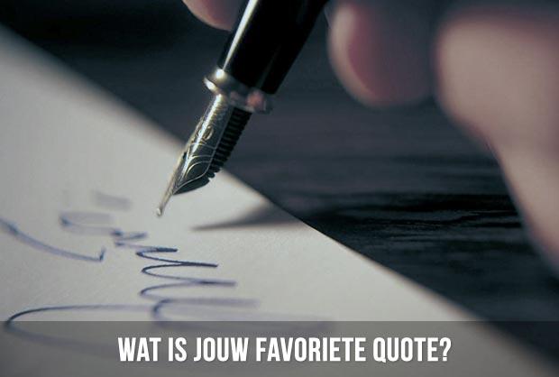 Wat is jouw favoriete quote?