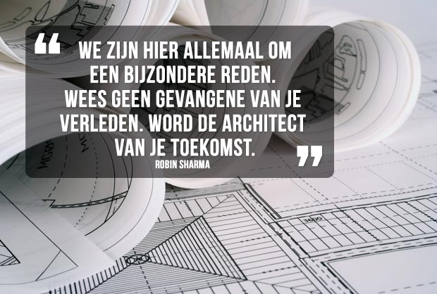 """Quote """"wordt architect van je toekomst"""""""